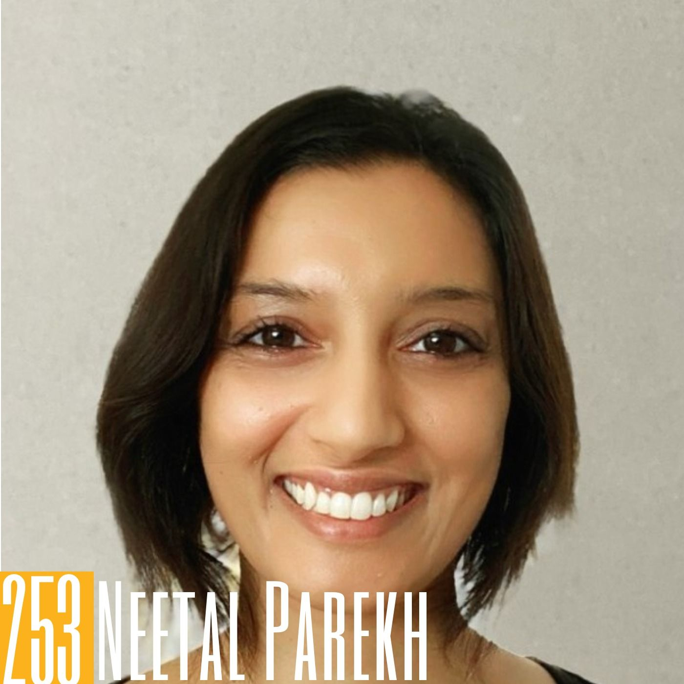 253 Neetal Parekh - Helping Others Reach Their Impact Potential