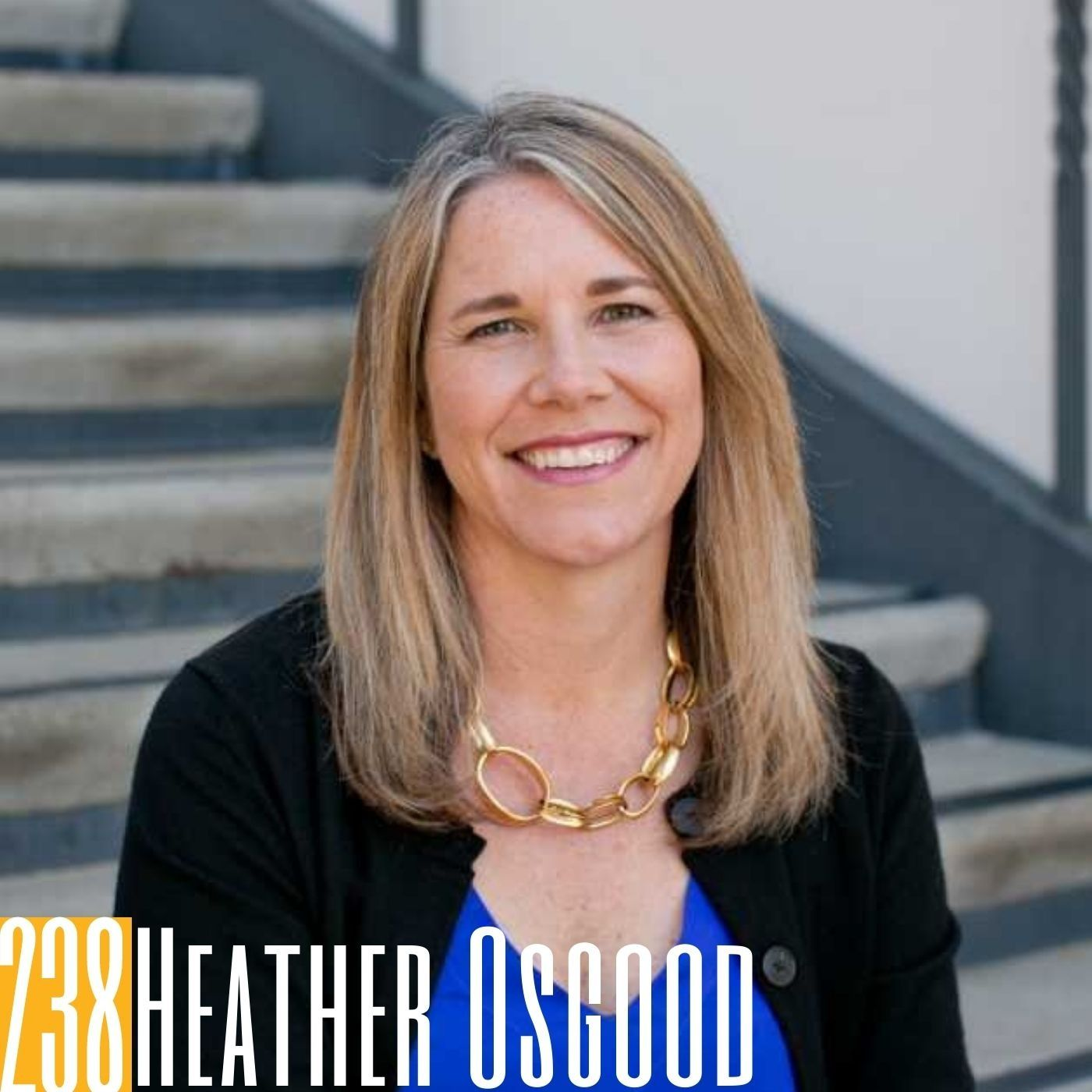 238 Heather Osgood - Start With the End in Mind