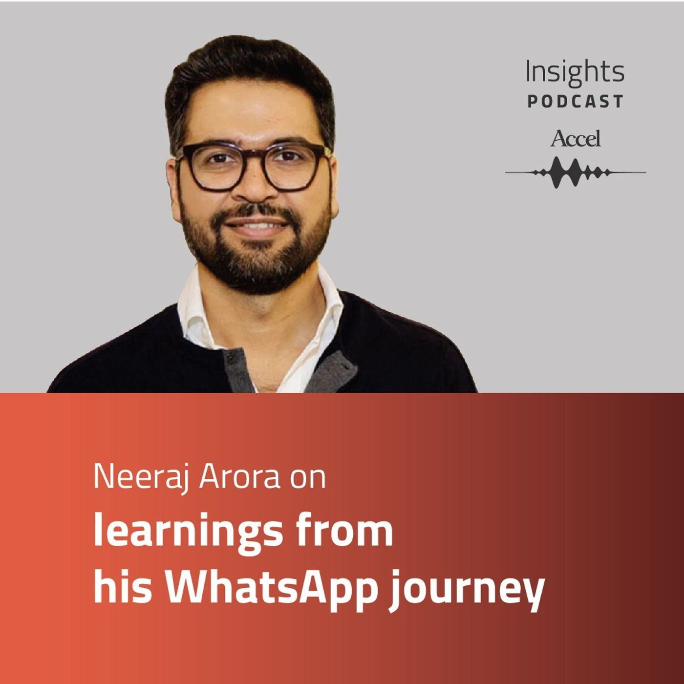 INSIGHTS #53 - Neeraj Arora on learnings from his WhatsApp journey