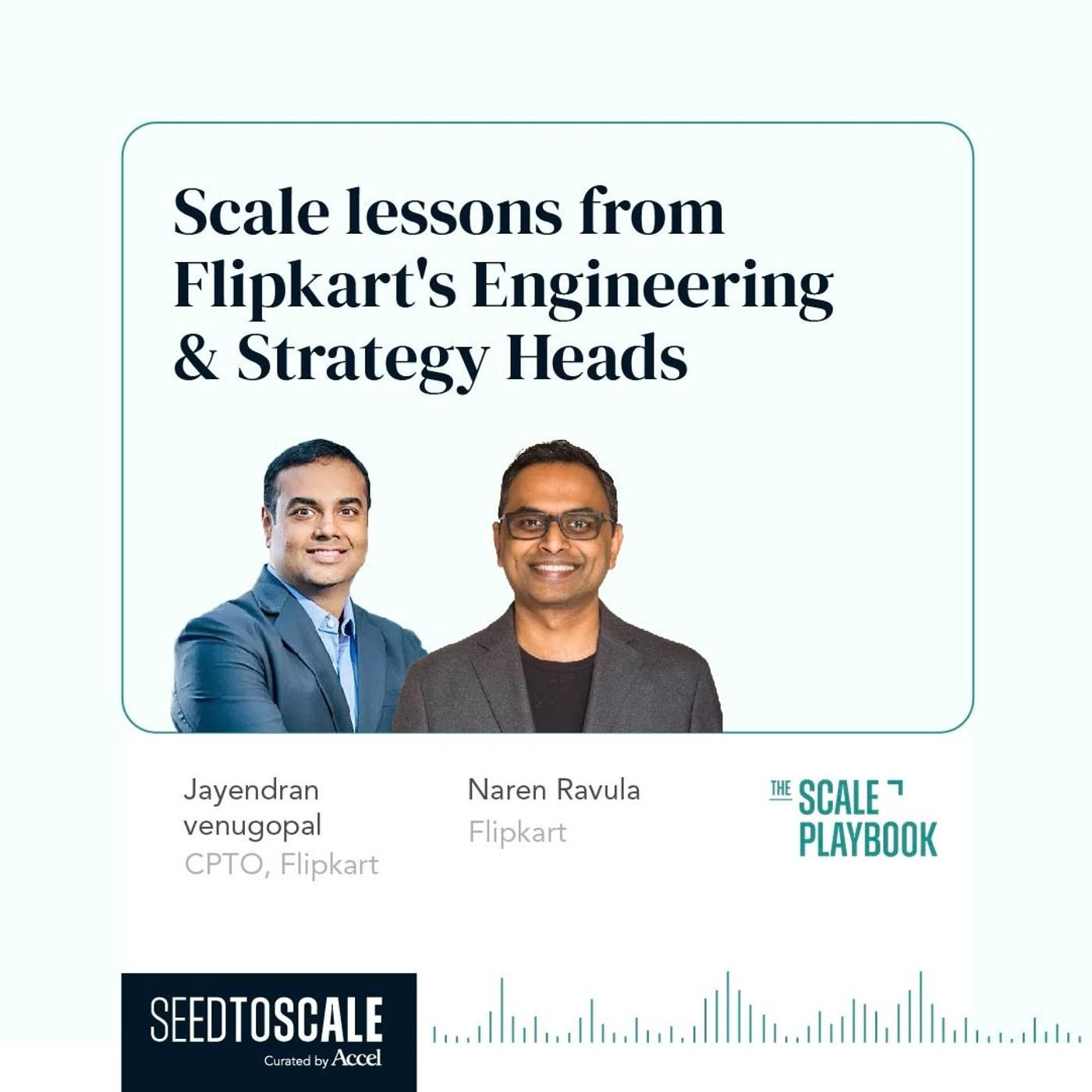 INSIGHTS #58 - The Scale Playbook: Scale lessons from Flipkart's Engineering & Strategy Heads