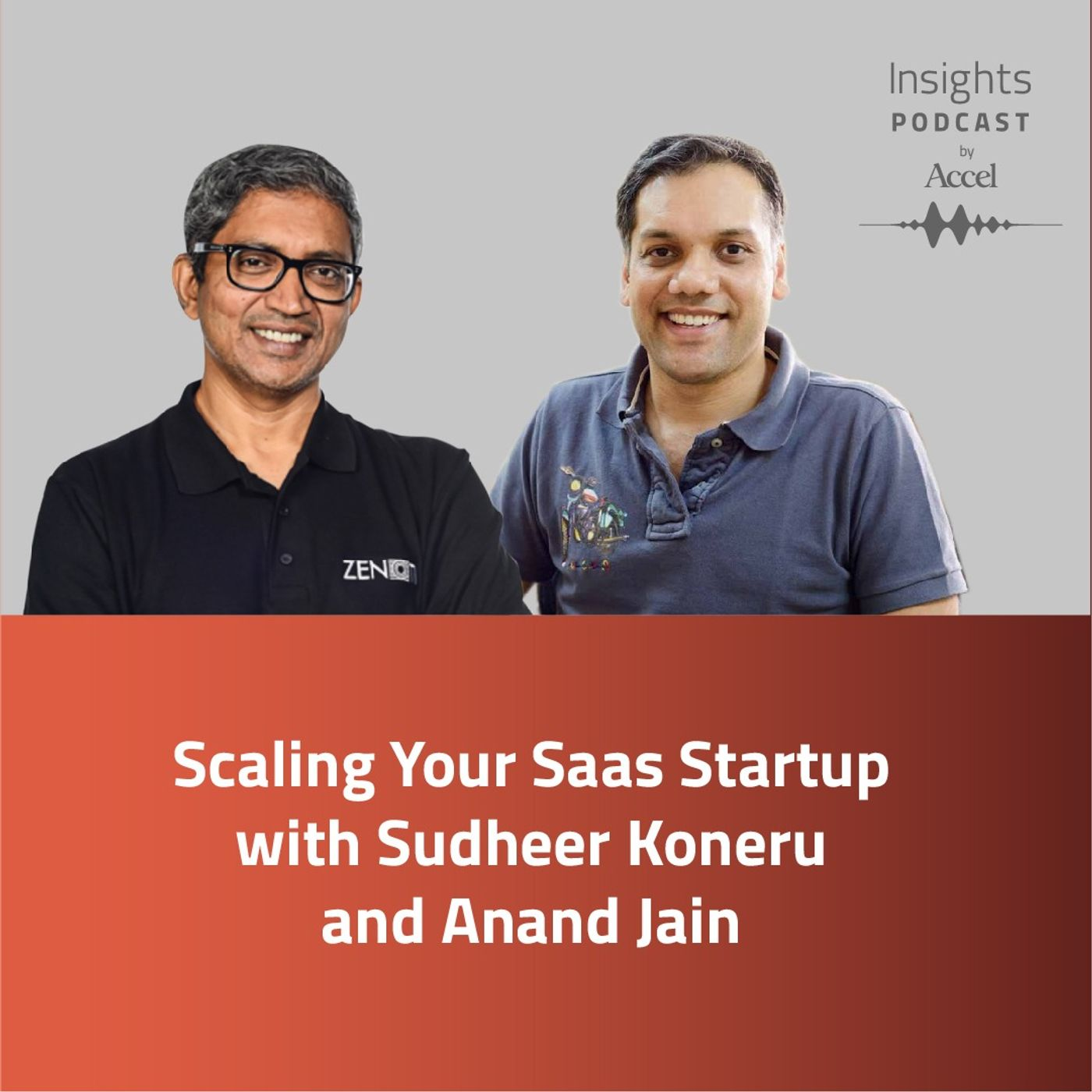 INSIGHTS #52 - Scaling your SaaS Startup with Sudheer Koneru and Anand Jain