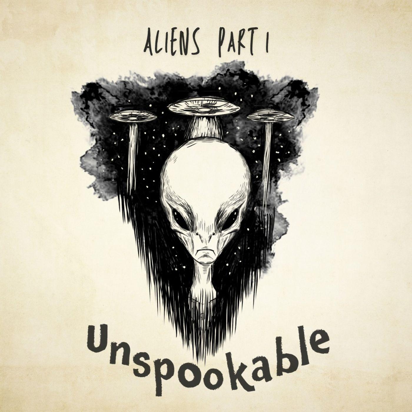 Episode 29: Aliens Part 1
