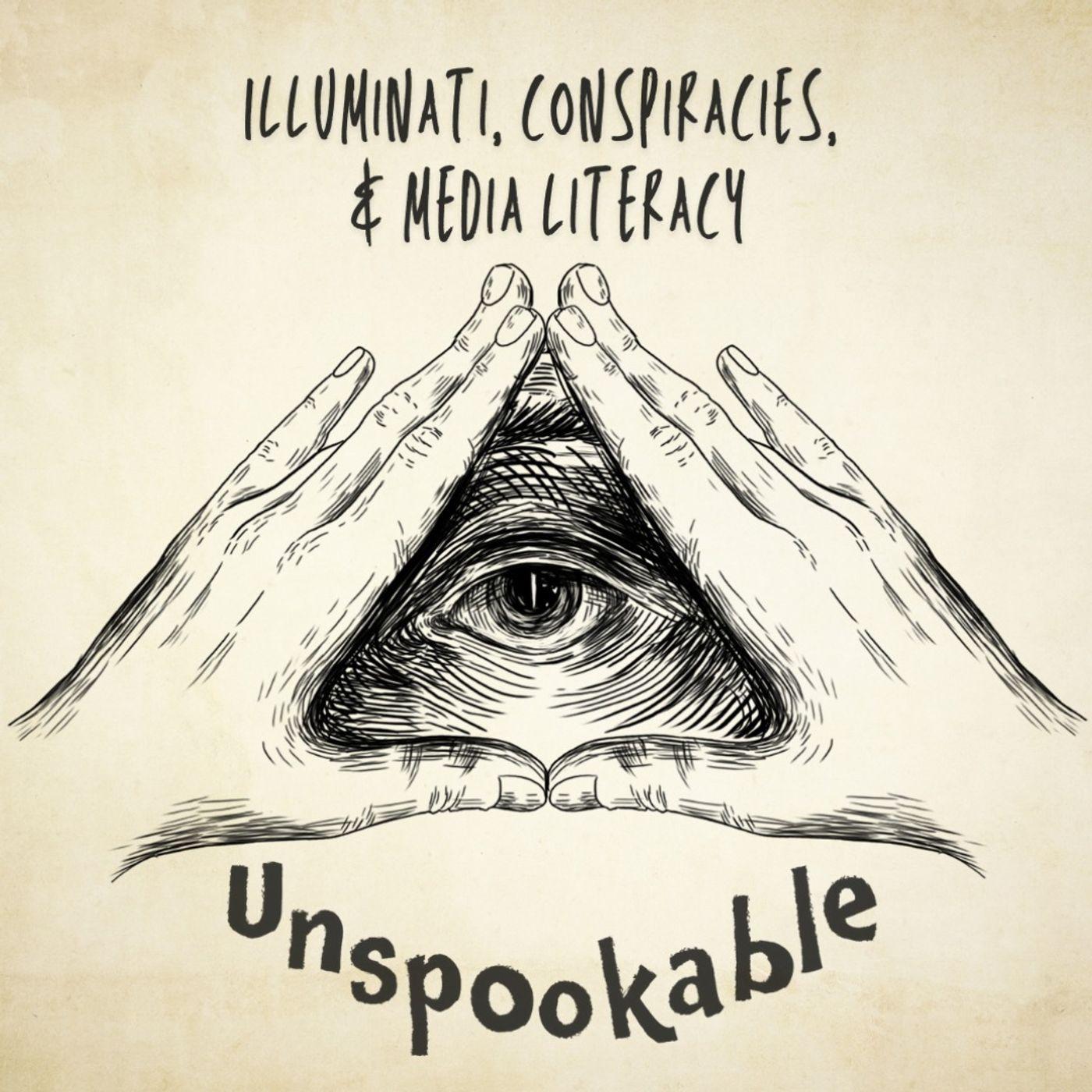 Episode 27: Illuminati, Conspiracies, & Media Literacy