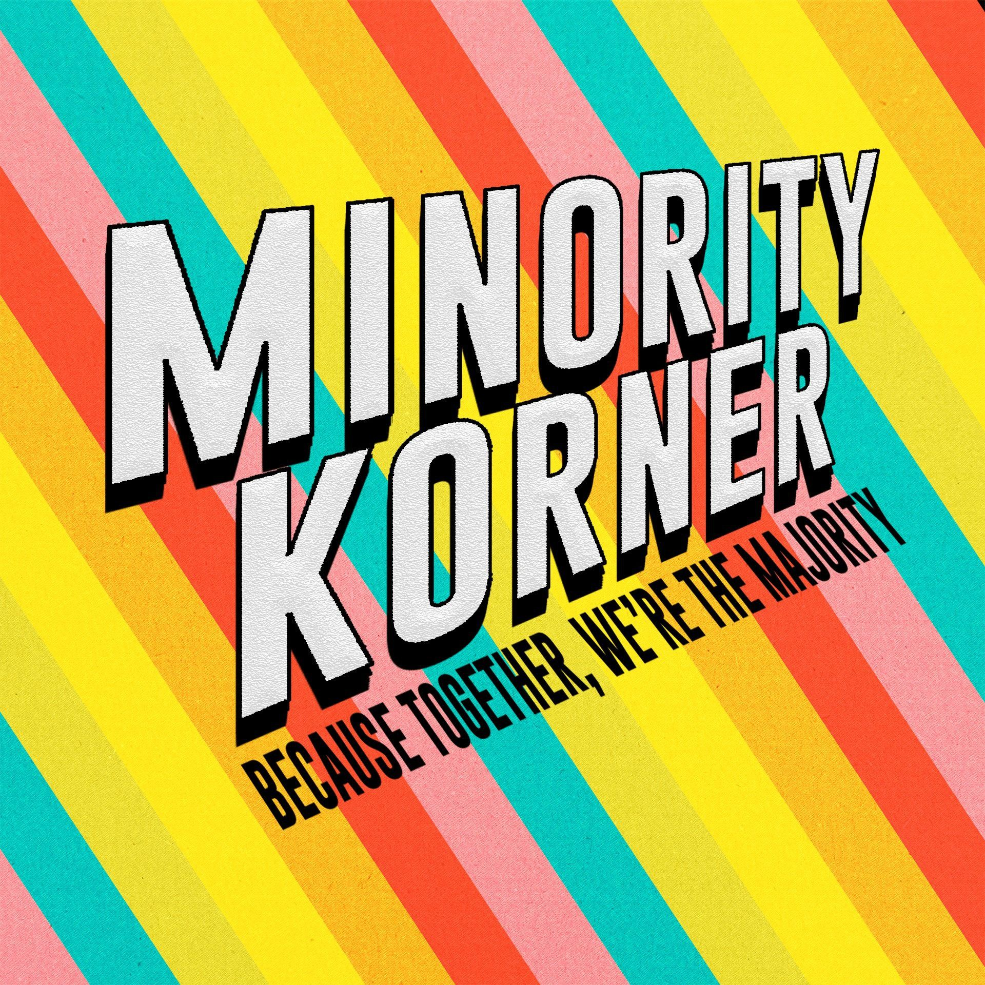 Feed Drop: Minority Korner