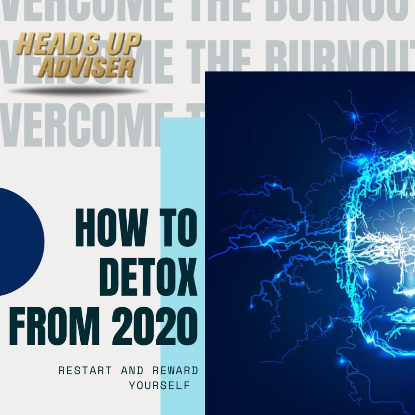 How To Detox From 2020, RESTart & Reward Yourself