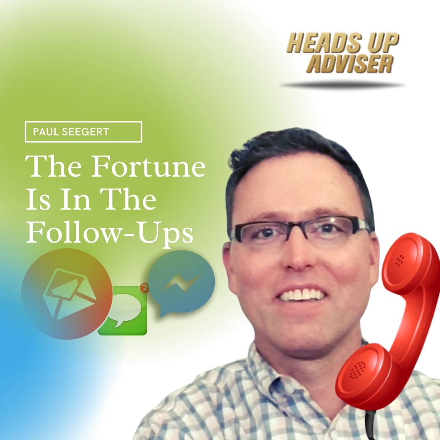 The Fortune Is In The Follow-Ups With Paul Seegert