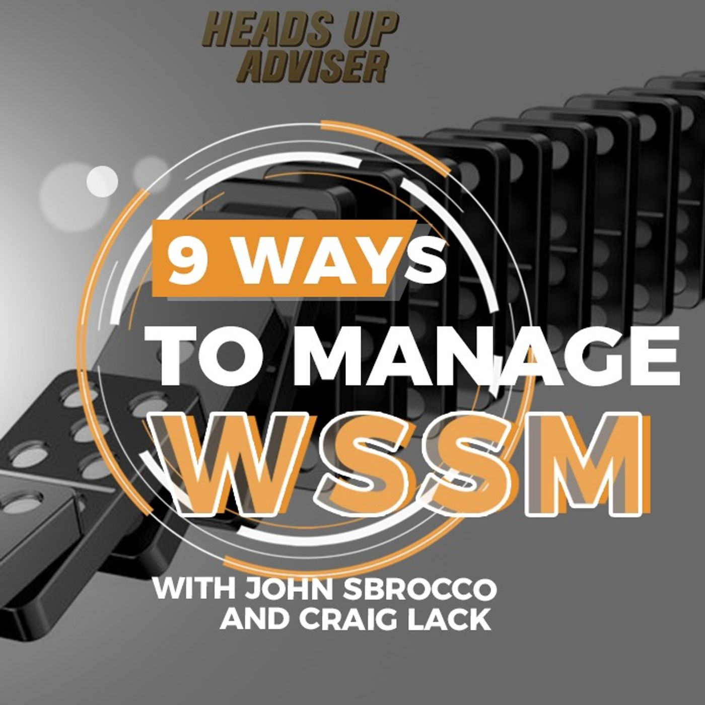 9 Ways To Manage WSSM - Ask Your Prospects THIS (for insurance brokers)