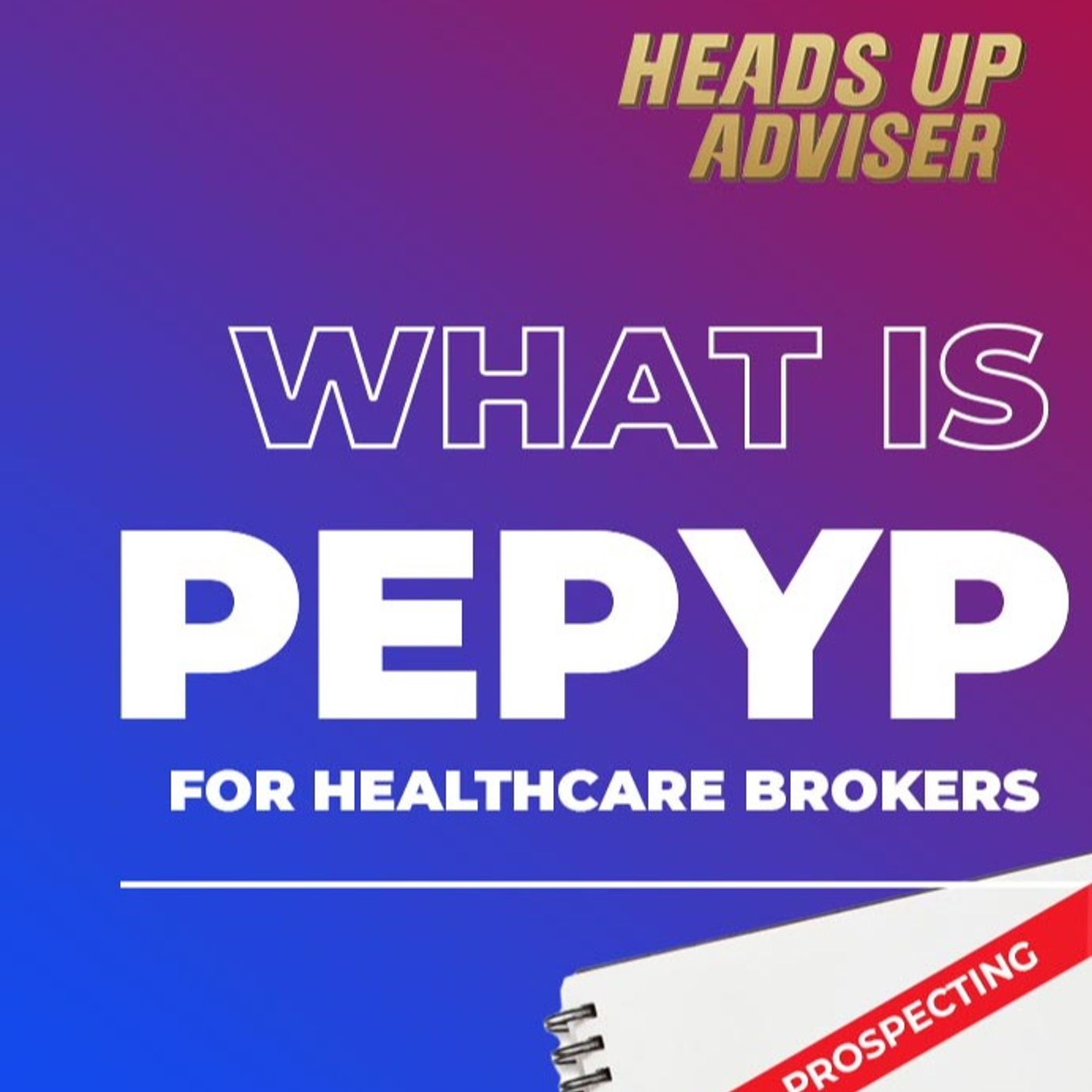 Prospecting with PEPYP for Healthcare Brokers
