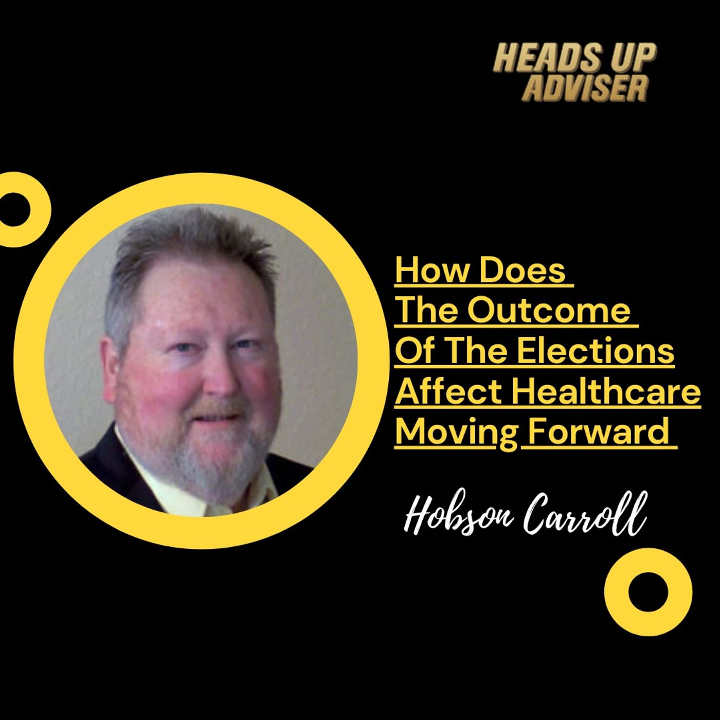 How Does The Outcome Of The Election Affect Healthcare Moving Forward with Hobson Carroll
