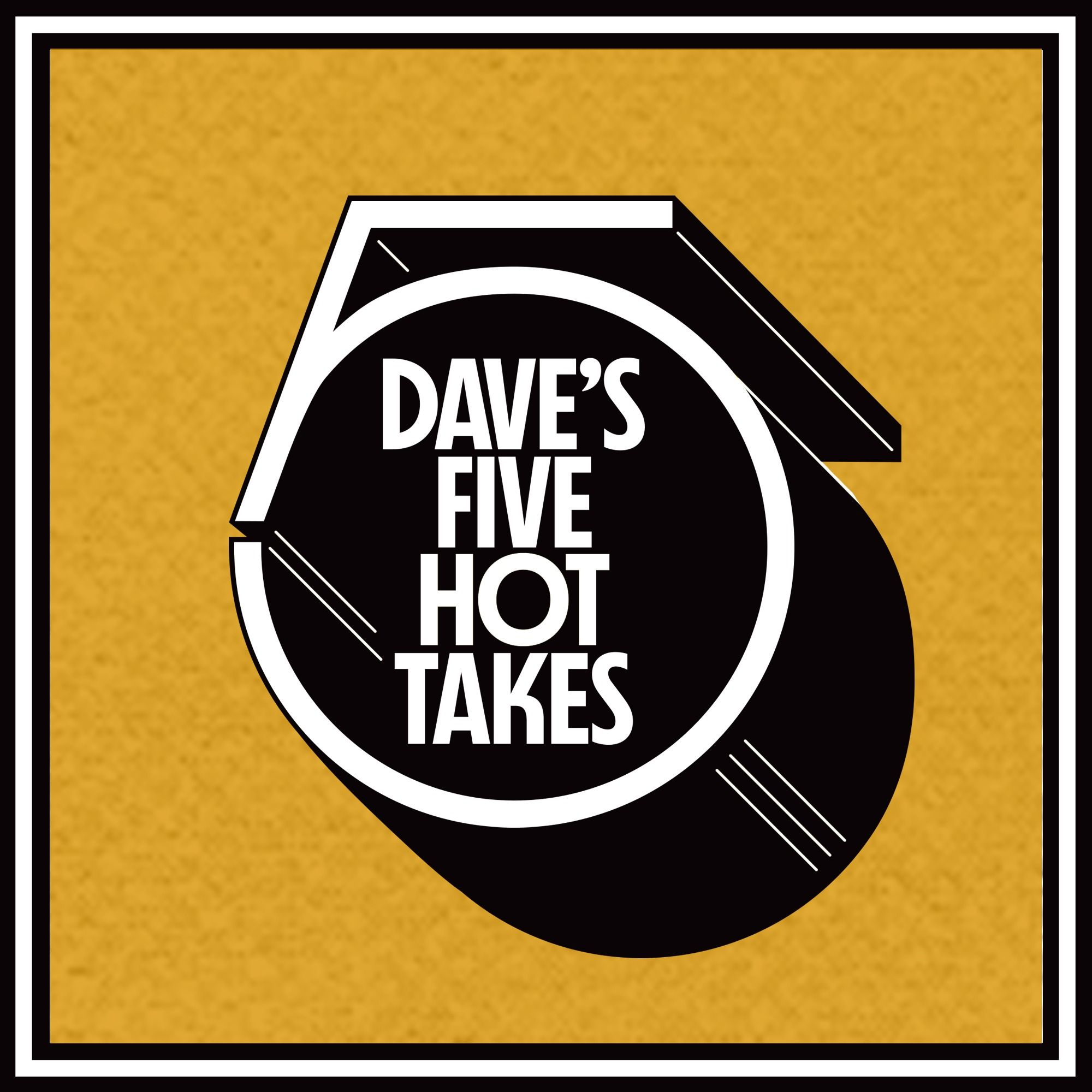 Dave's 5 Hot Takes - Trailer