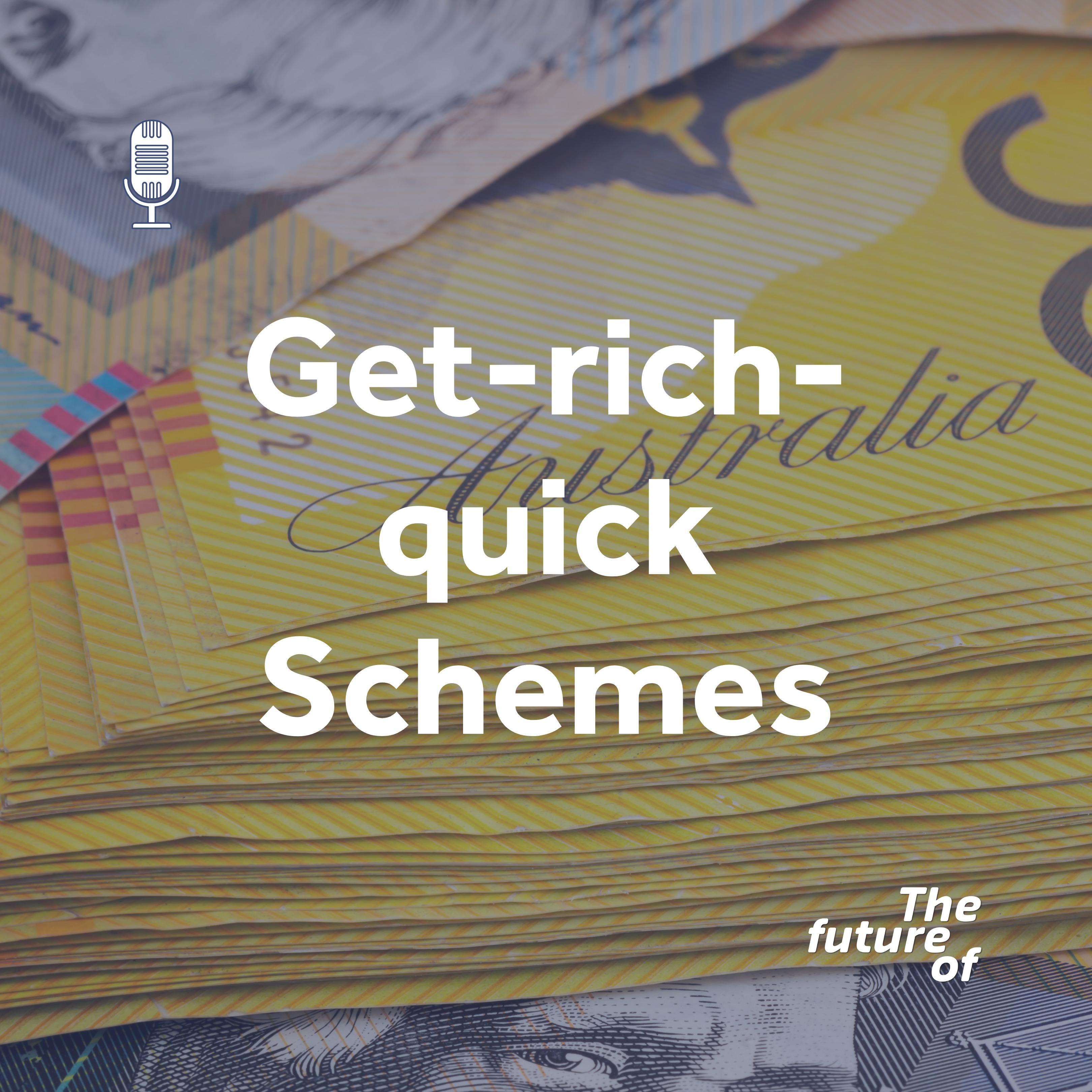 Get-rich-quick Schemes
