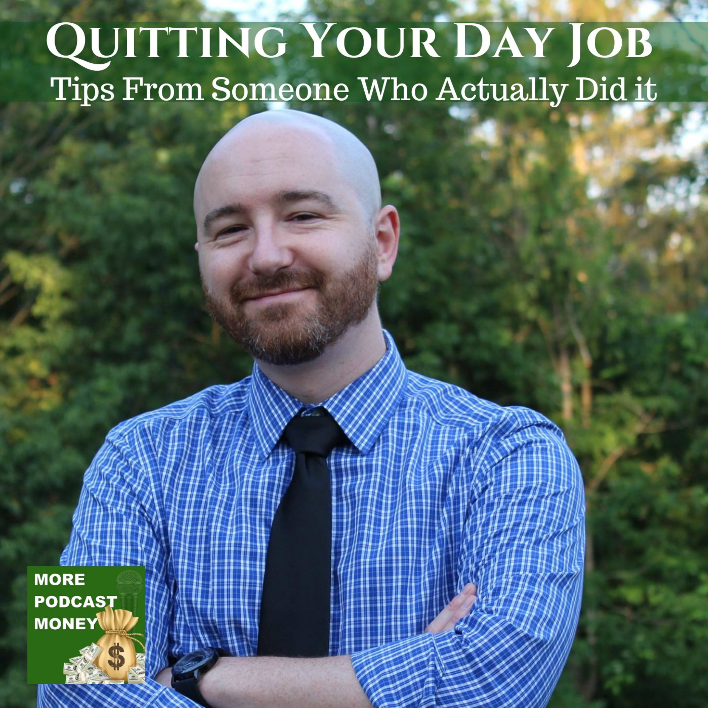How To Quit Your Day Job - Tips From Someone Who Actually Did it