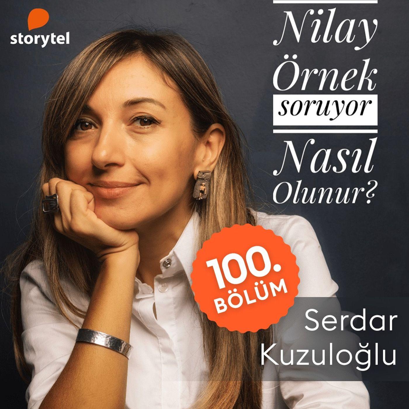 100- Serdar Kuzuloğlu-Nilay Örnek