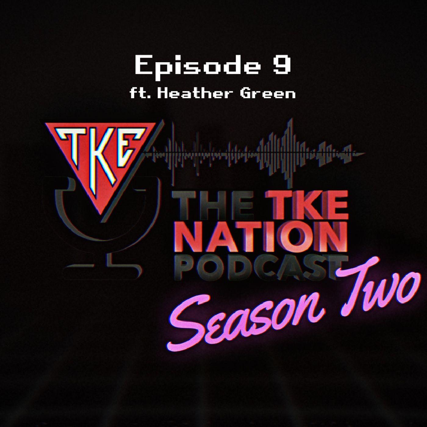 The TKE Nation Podcast | S2: E9 | Heather Green; Chapter Advisor