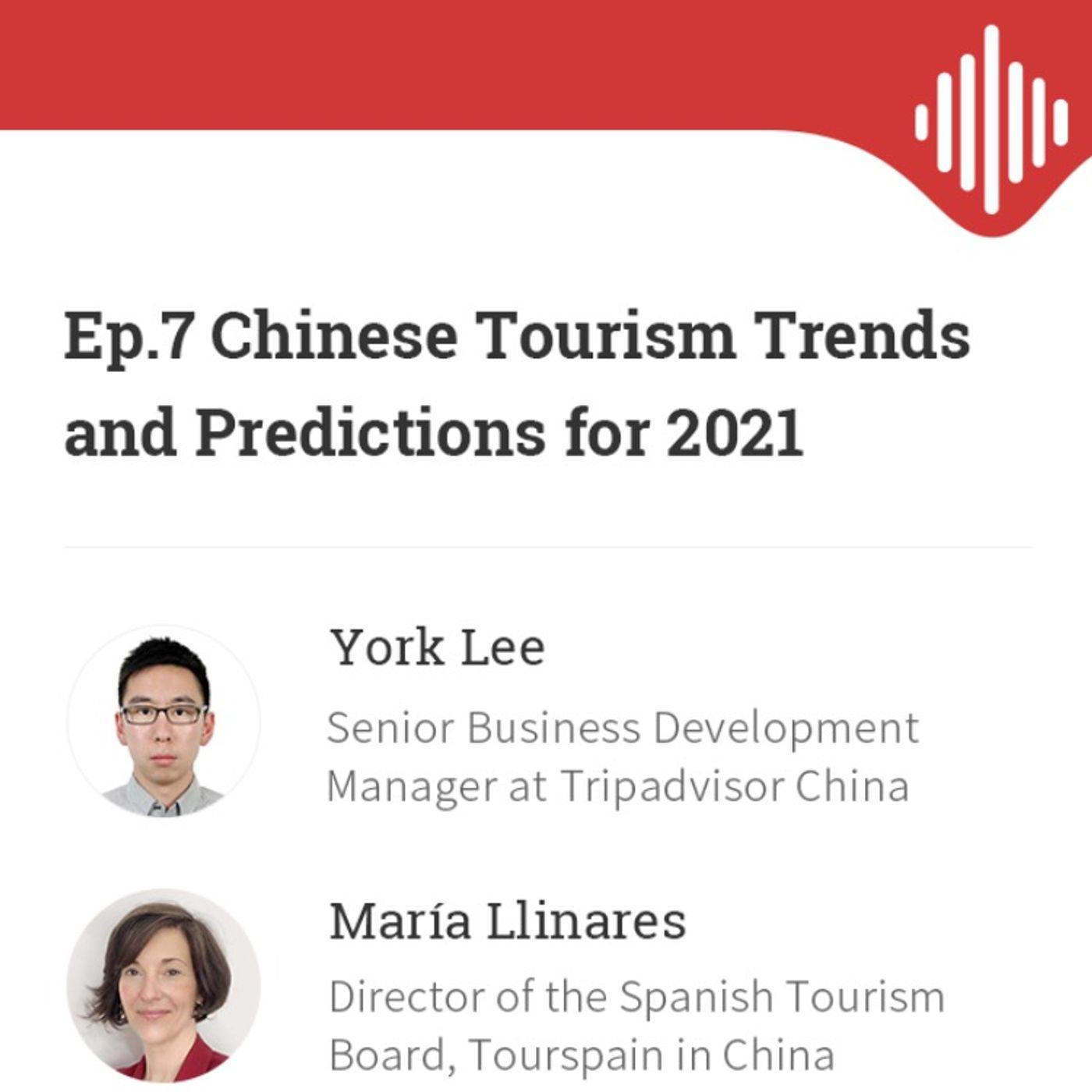 Ep.7 Chinese Tourism Trends and Predictions for 2021, with York Lee of Tripadvisor and María Llinares of Tourspain