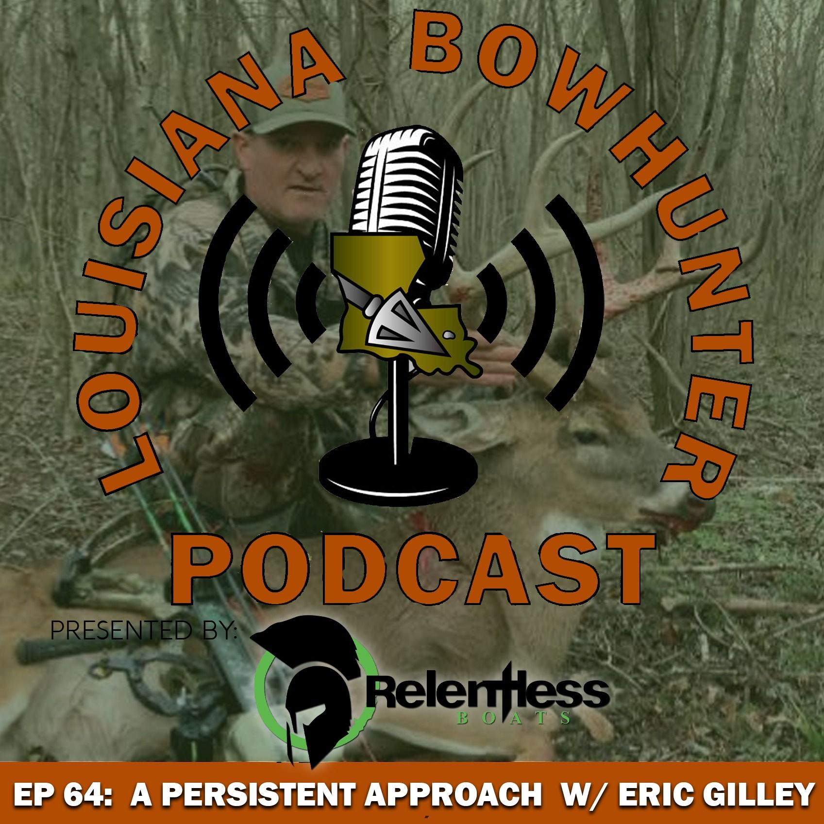 Episode 64: A Persistent Approach w/ Eric Gilley