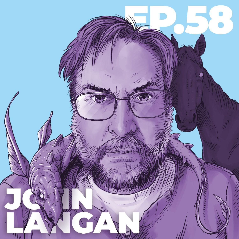 58 - INTERVIEW: John Langan