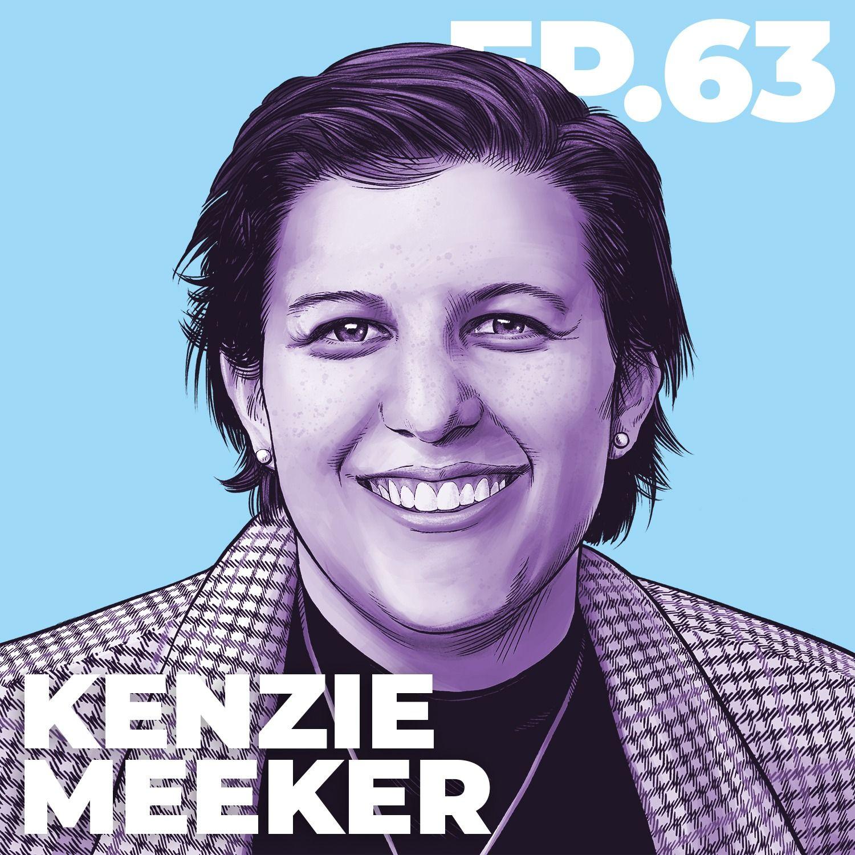 63 - INTERVIEW: Kenzie Meeker