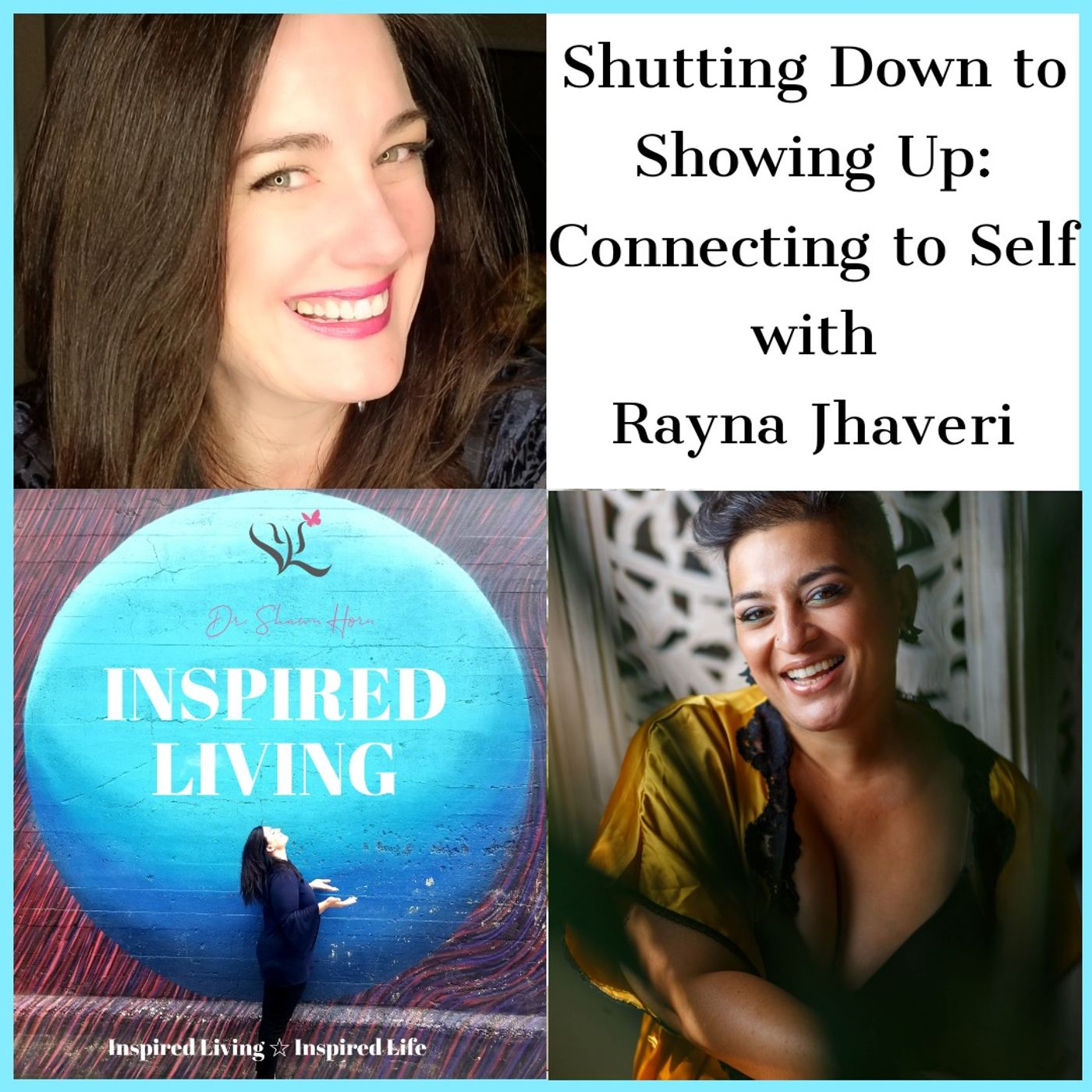 Shutting Down to Showing Up: Connecting to Self with Guest Rayna Jhaveri