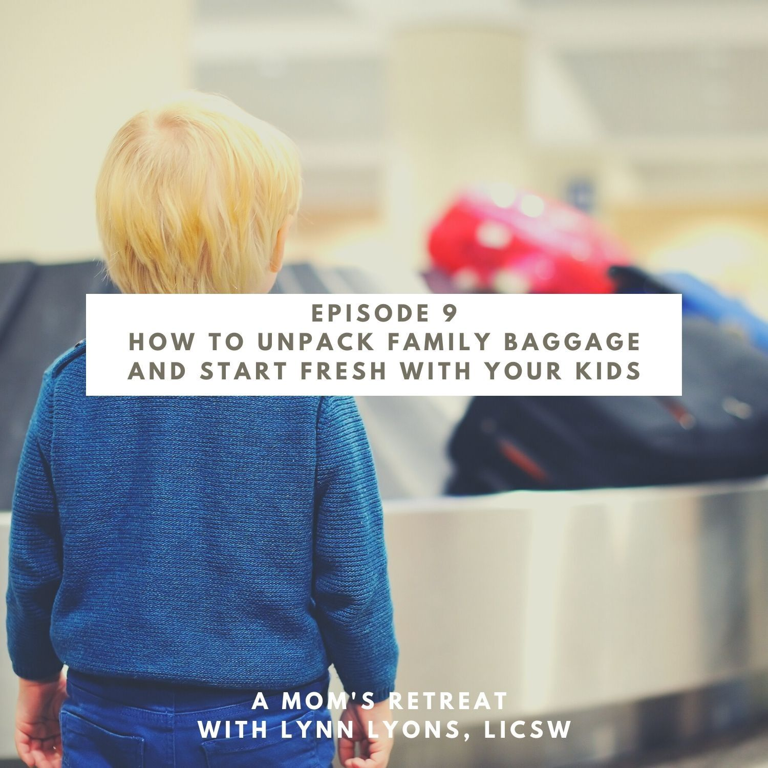 Unpacking Your Family's Baggage And Starting Fresh With Your Kids