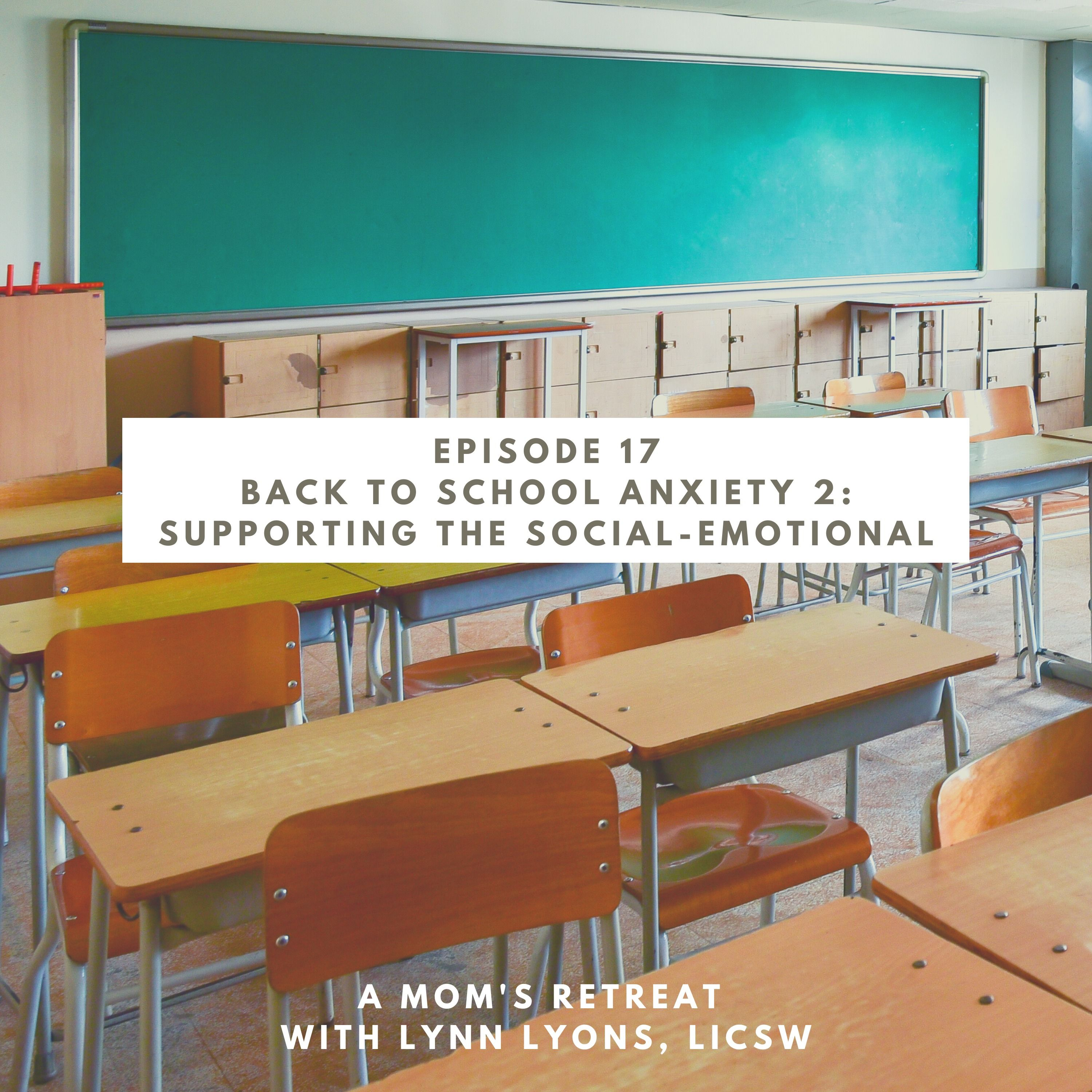 Back To School Anxiety: Supporting The Social-Emotional Needs of Students and Teacher