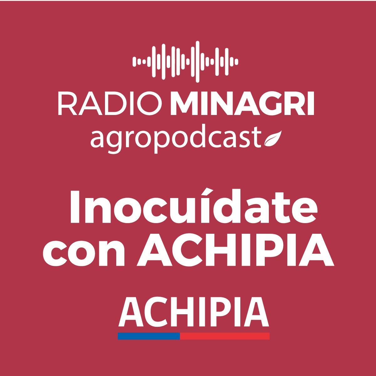 Inocuídate con Achipia – Episodio 7: Fortalecimiento del Sistema Nacional de Inocuidad Alimentaria de Ecuador