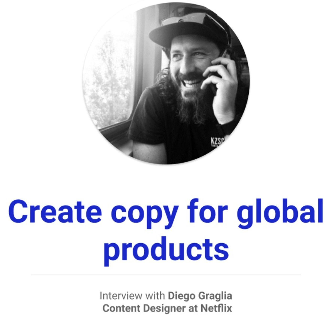 How to create copy for global products with Diego Graglia @ Netflix