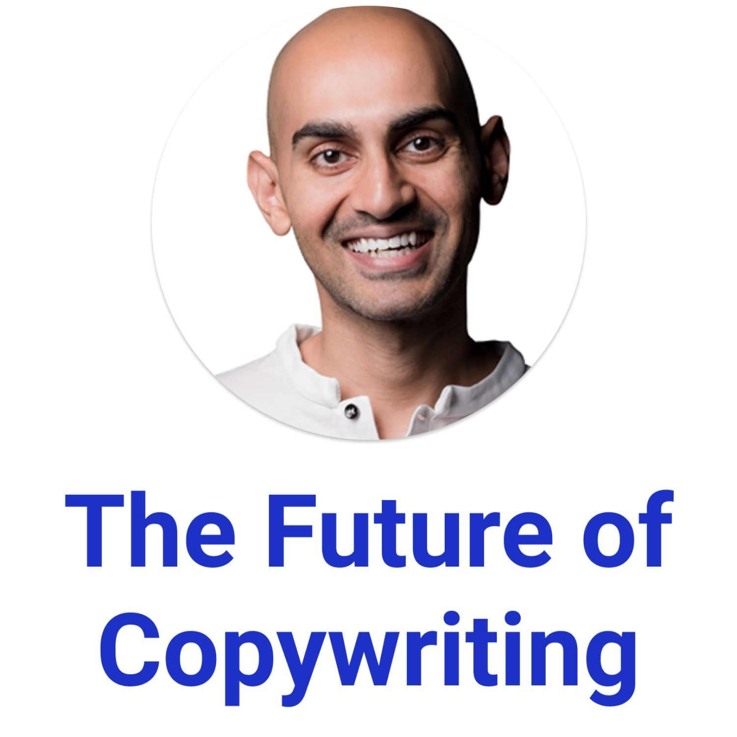 The future of copywriting with best selling author Neil Patel