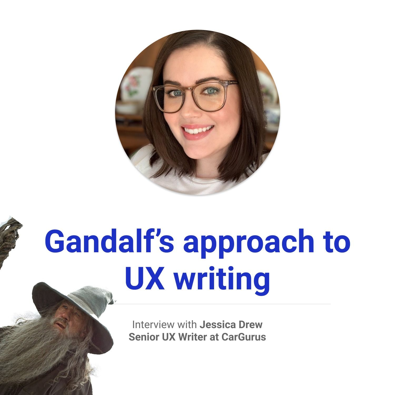 Gandalf's approach to UX writing   Interview with Jessica Drew of CarGurus