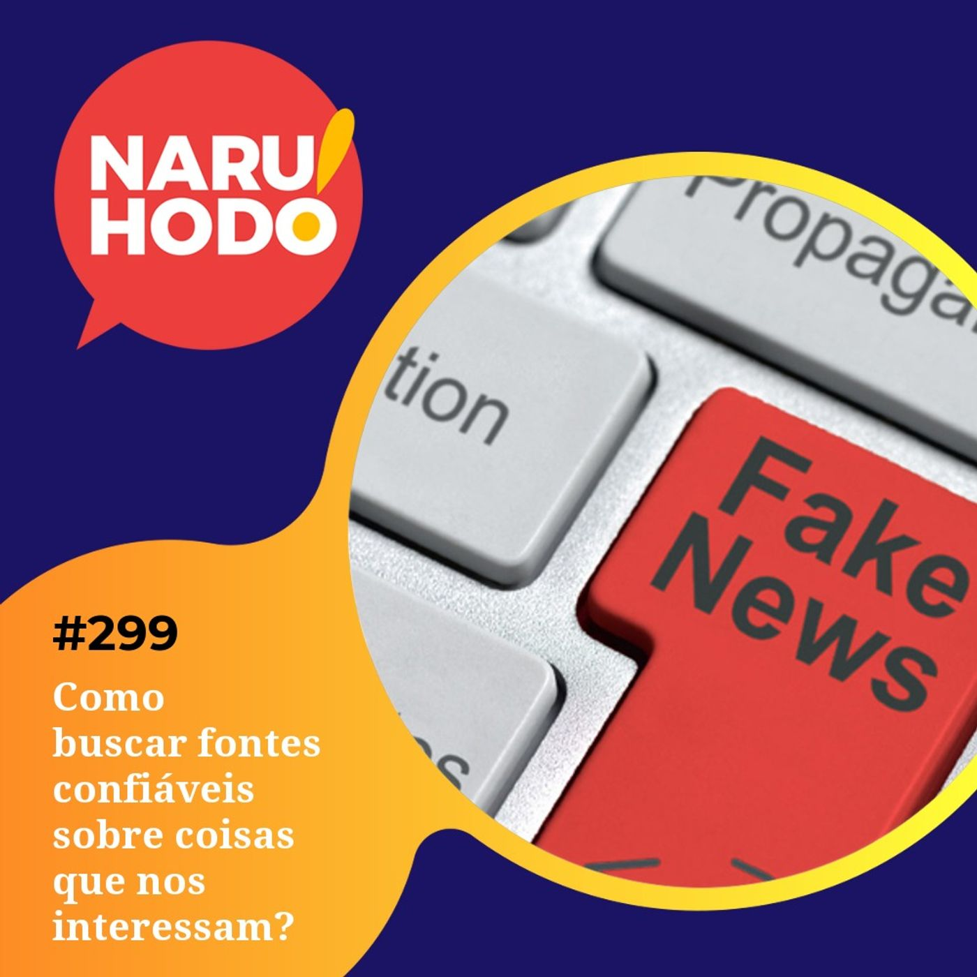Naruhodo #299 - Como buscar fontes confiáveis sobre coisas que nos interessam?