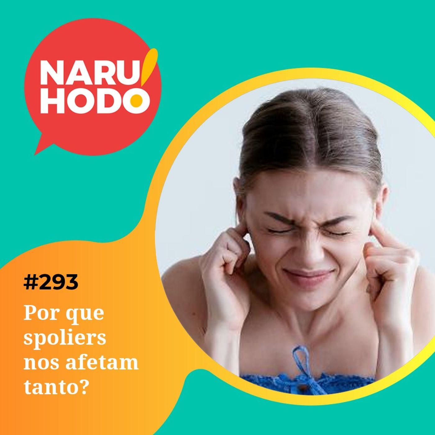 Naruhodo #293 - Por que spoilers nos afetam tanto?