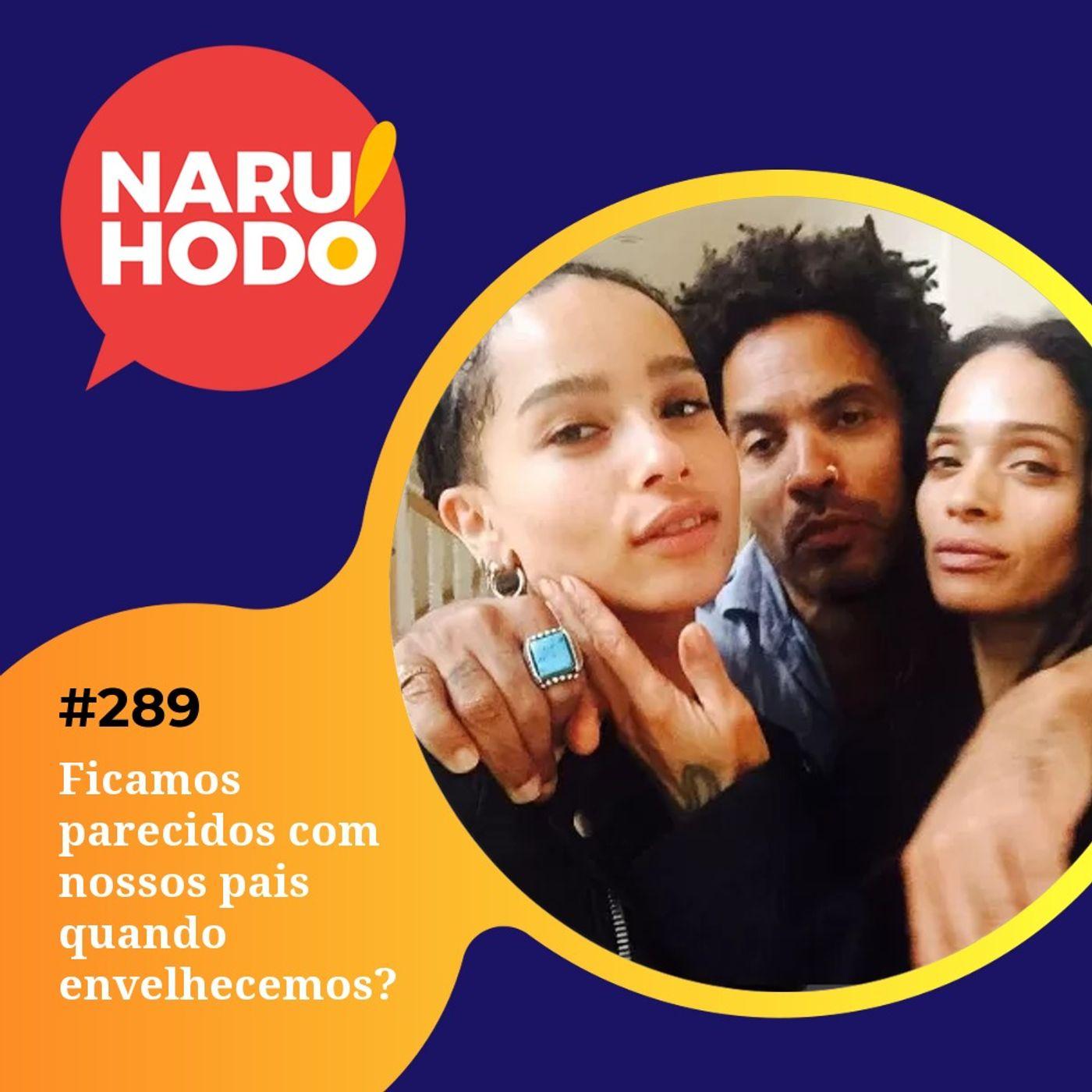 Naruhodo #289 - Ficamos parecidos com nossos pais quando envelhecemos?