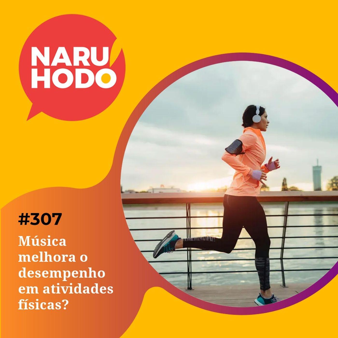 Naruhodo #307 - Música melhora o desempenho em atividades físicas?