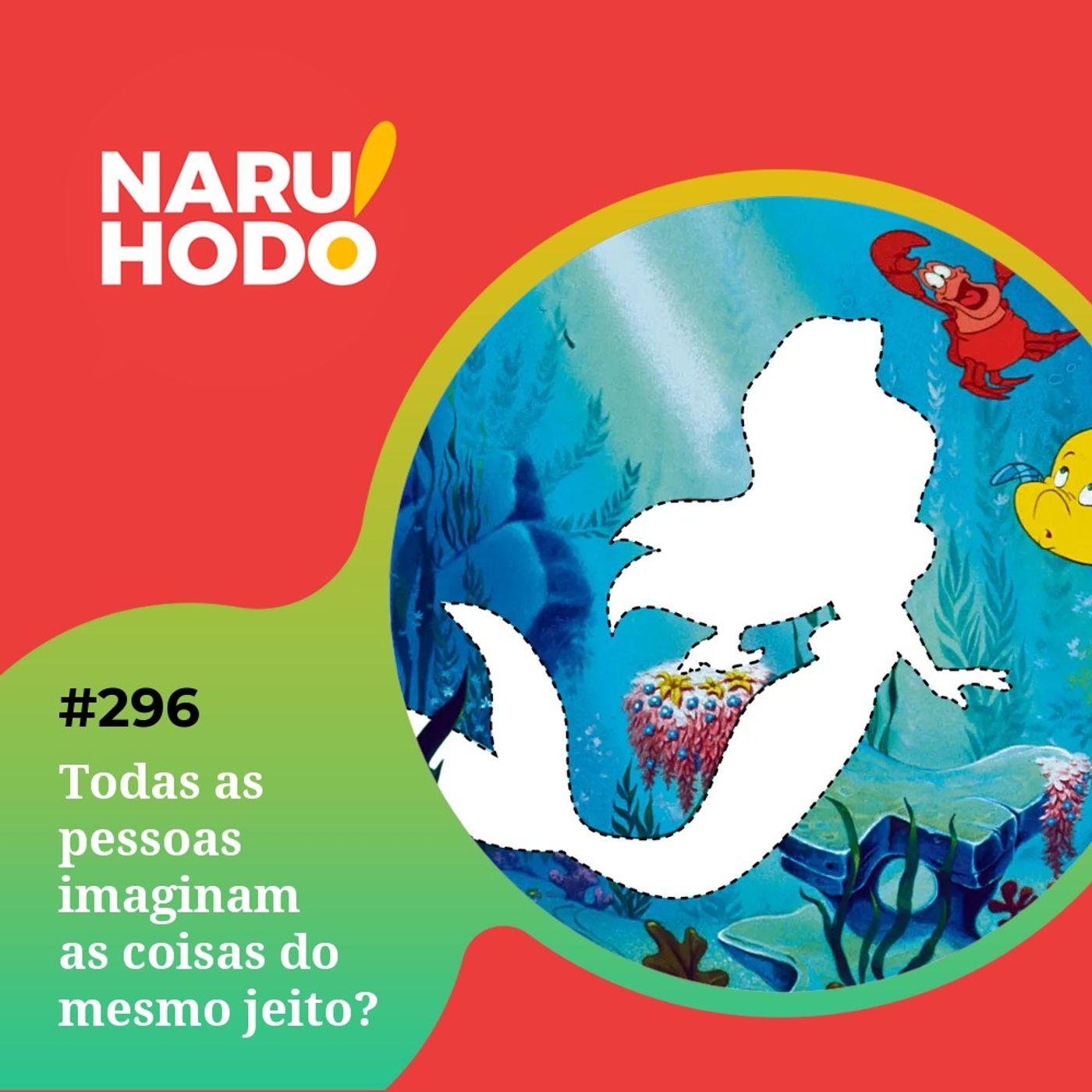 Naruhodo #296 - Todas as pessoas imaginam as coisas do mesmo jeito?