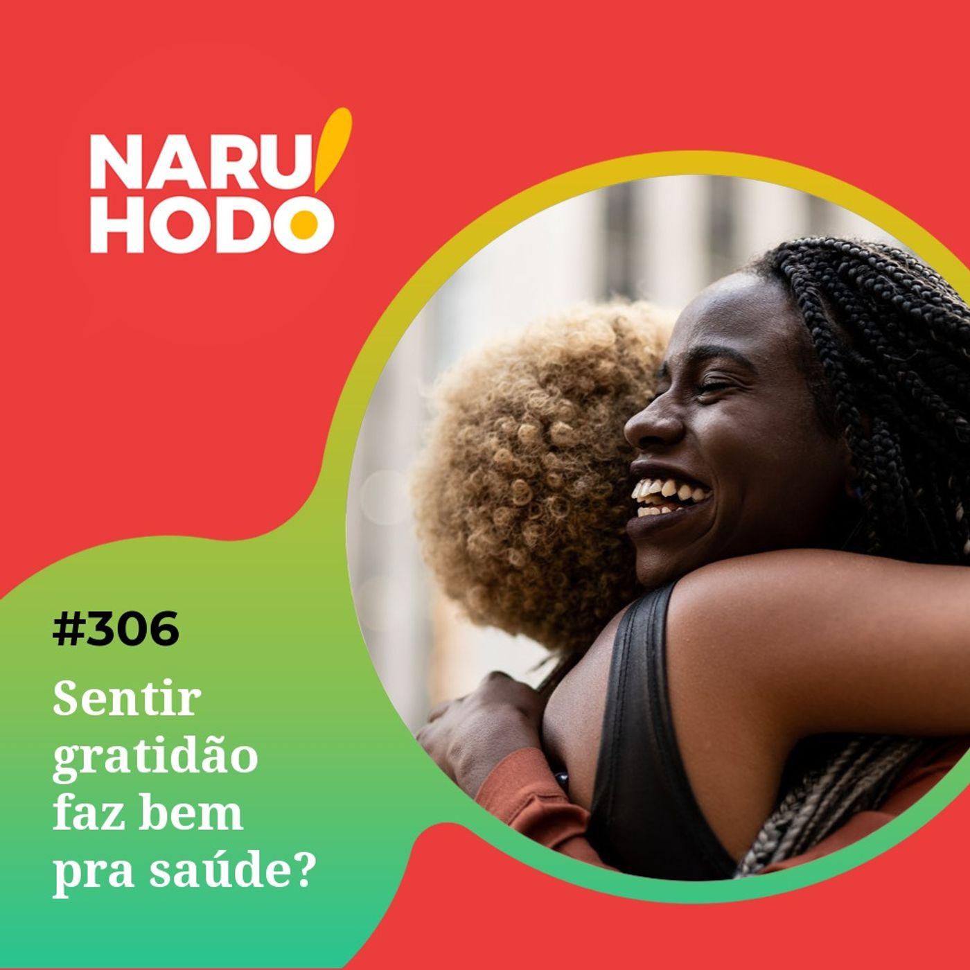 Naruhodo #306 - Sentir gratidão faz bem pra saúde?