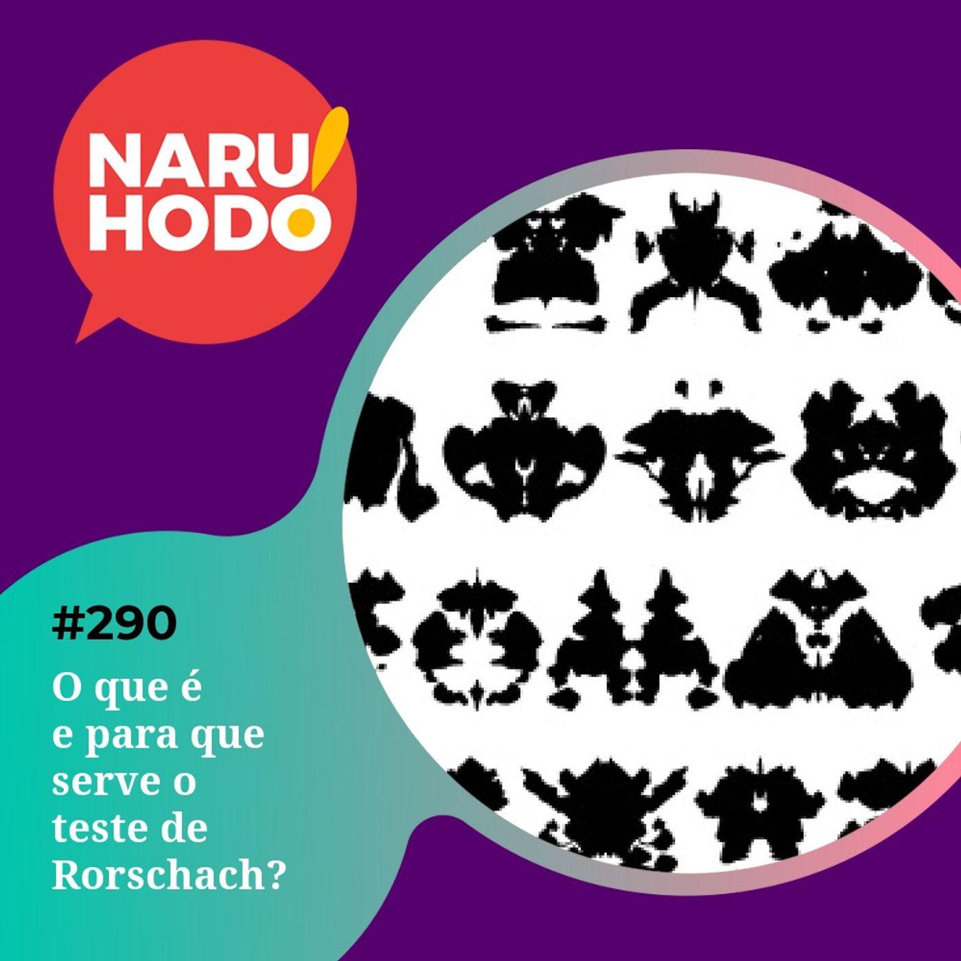 Naruhodo #290 - O que é e para que serve o teste de Rorschach?