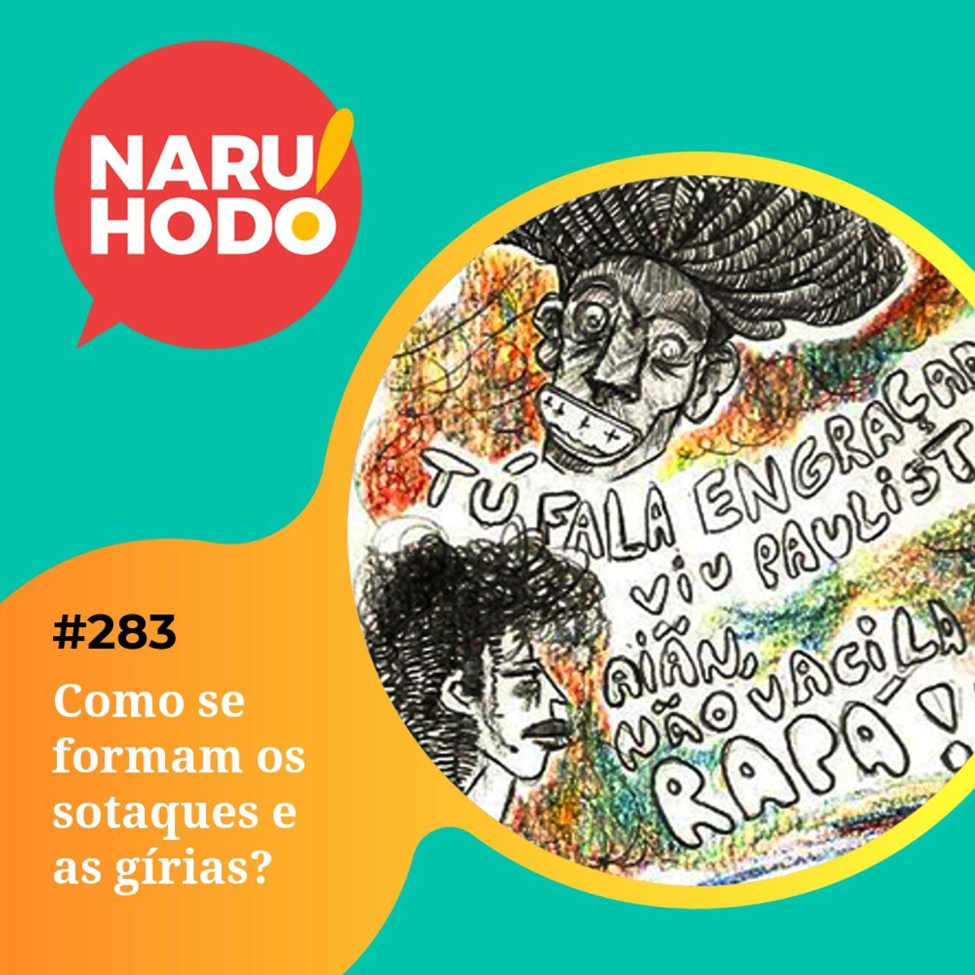 Naruhodo #283 - Como se formam os sotaques e as gírias?
