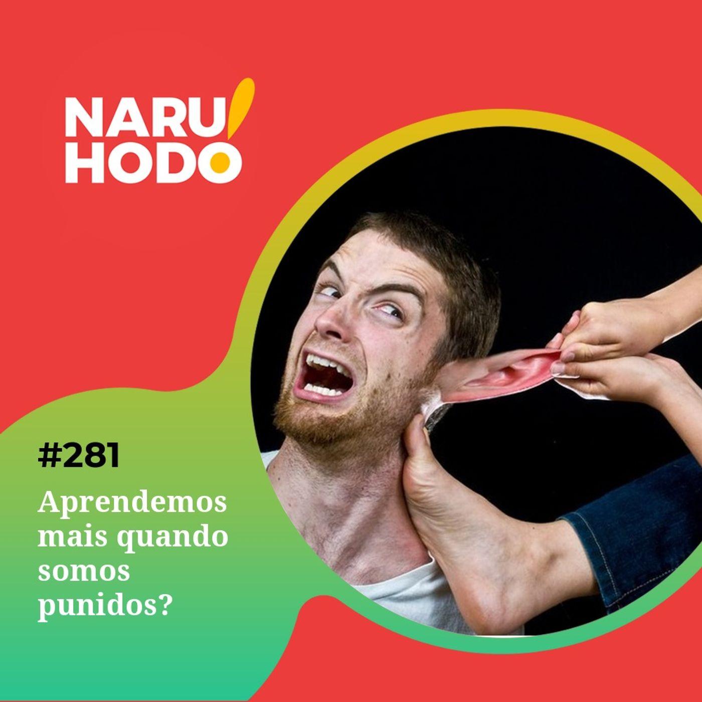 Naruhodo #281 - Aprendemos mais quando somos punidos?