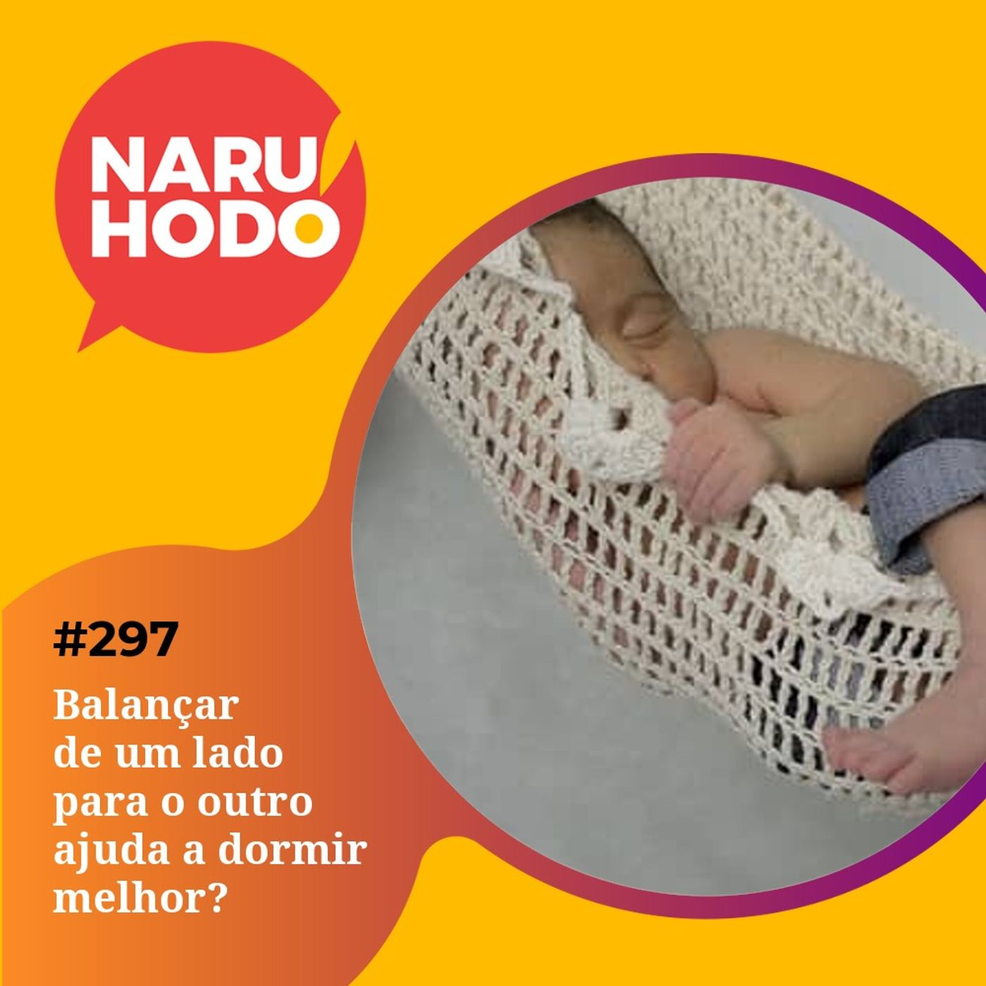Naruhodo #297 - Balançar de um lado para o outro ajuda a dormir melhor?
