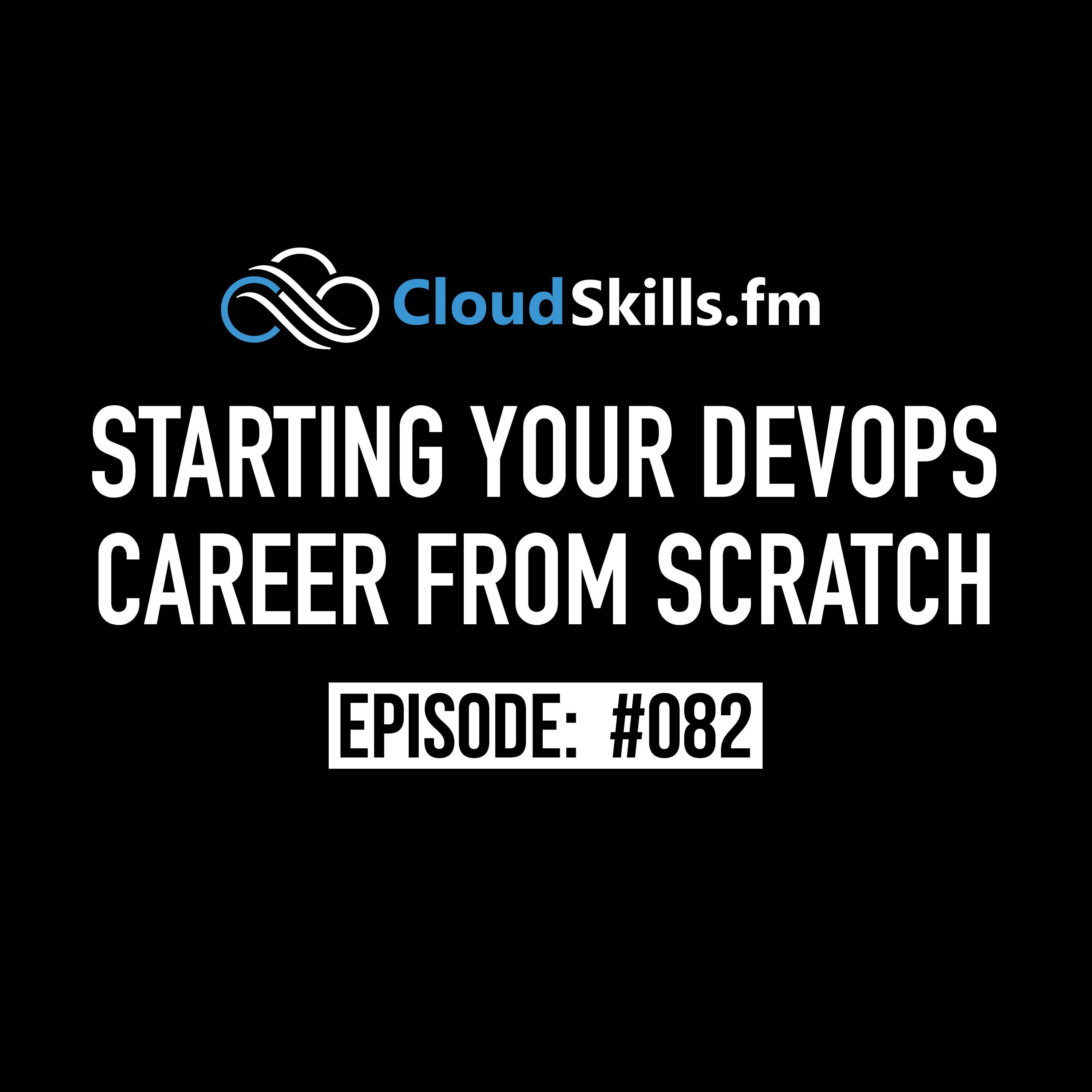 082: Starting Your DevOps Career from Scratch
