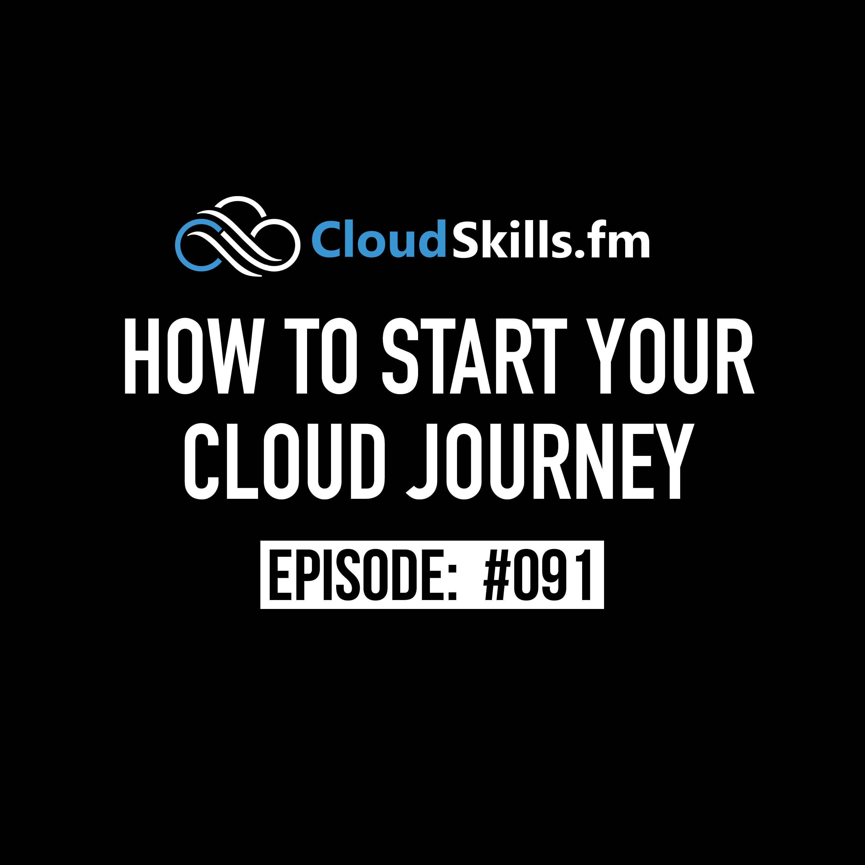 091: How to Start Your Cloud Journey with Chirag Nayyar