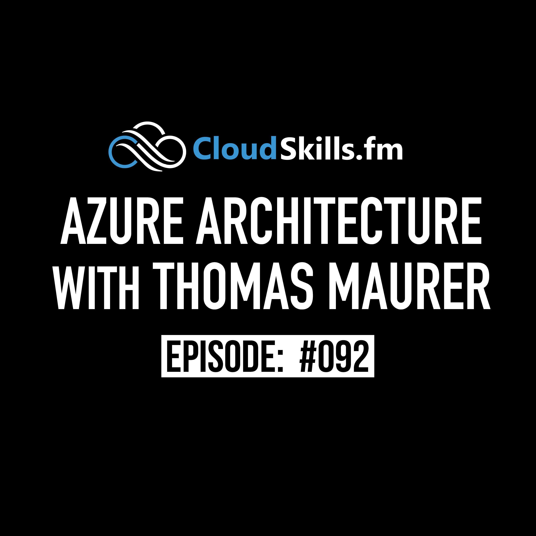 092: Azure Architecture with Thomas Maurer