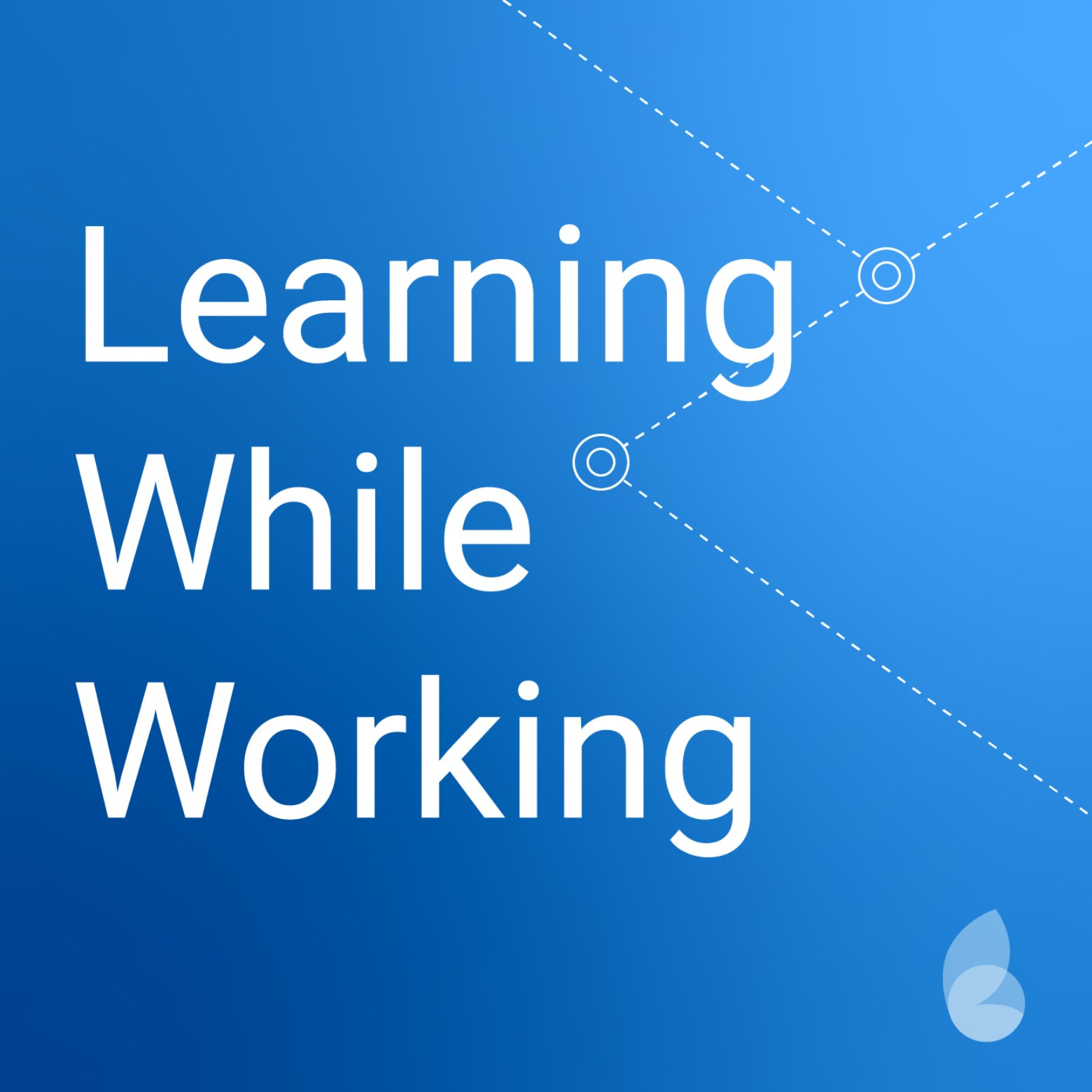 Learning While Working Podcast