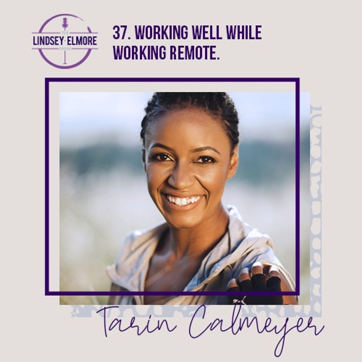 Working well while working remote. An interview with Tarin Calmeyer.
