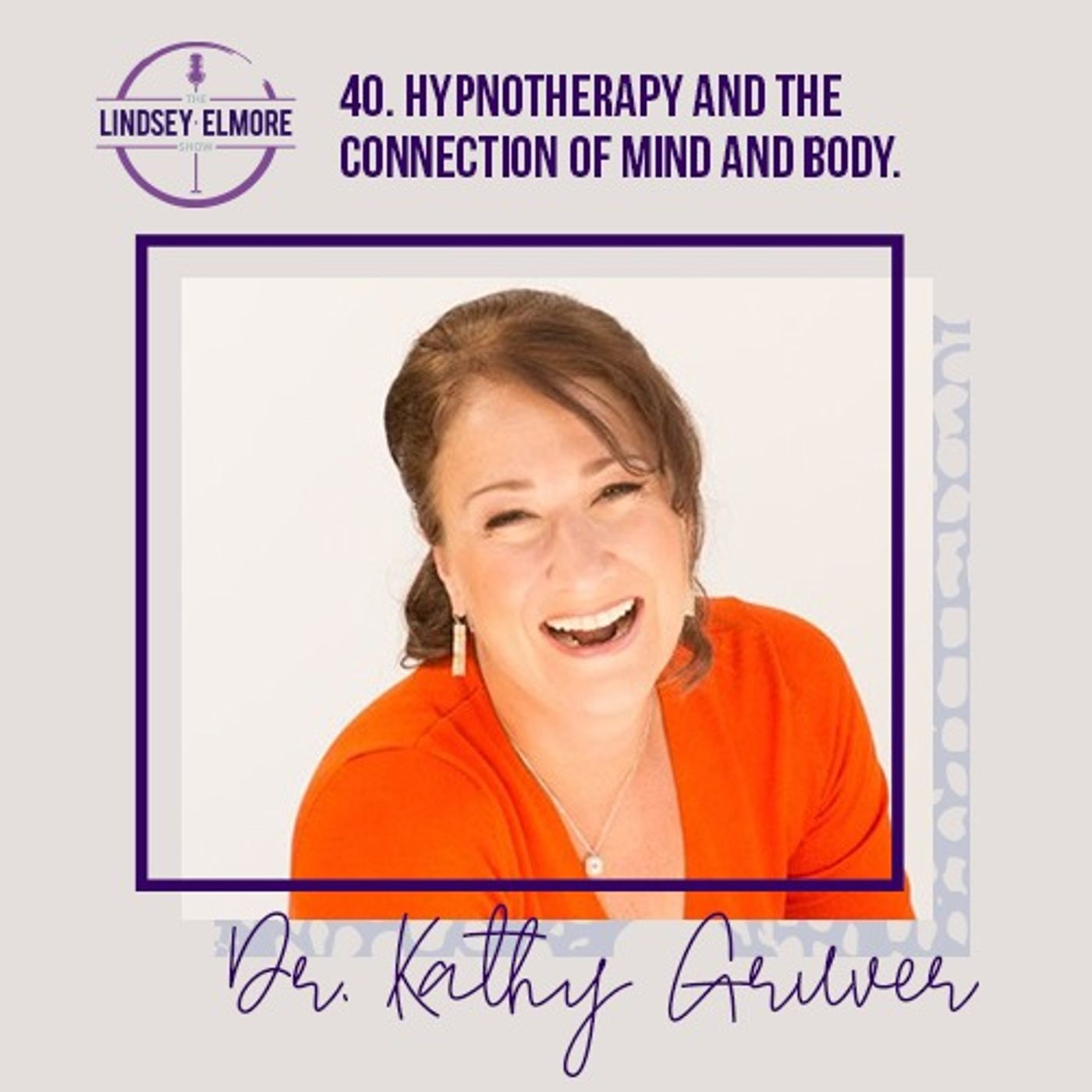 Hypnotherapy and the connection of mind and body. An interview with Dr. Kathy Gruver.