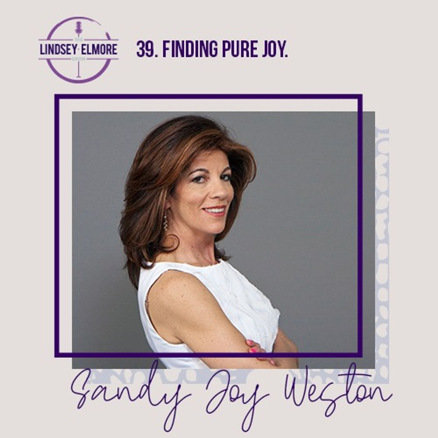 Finding pure joy. An interview with Sandy Joy Weston.