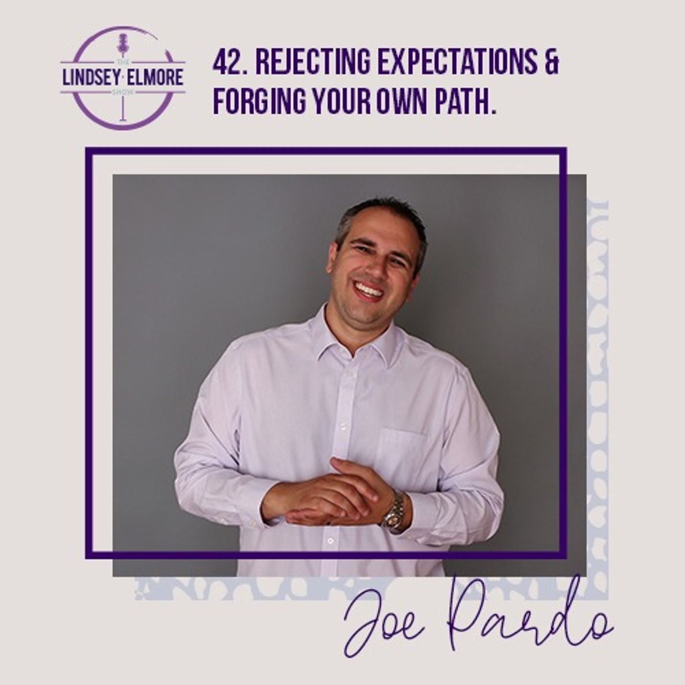 Rejecting expectations and forging your own path. An interview with Joe Pardo.
