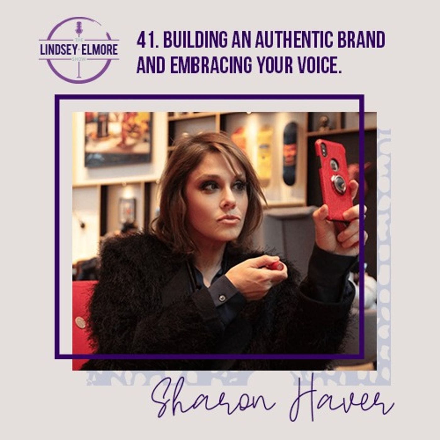 Building an authentic brand and embracing your voice. An interview with Sharon Haver.