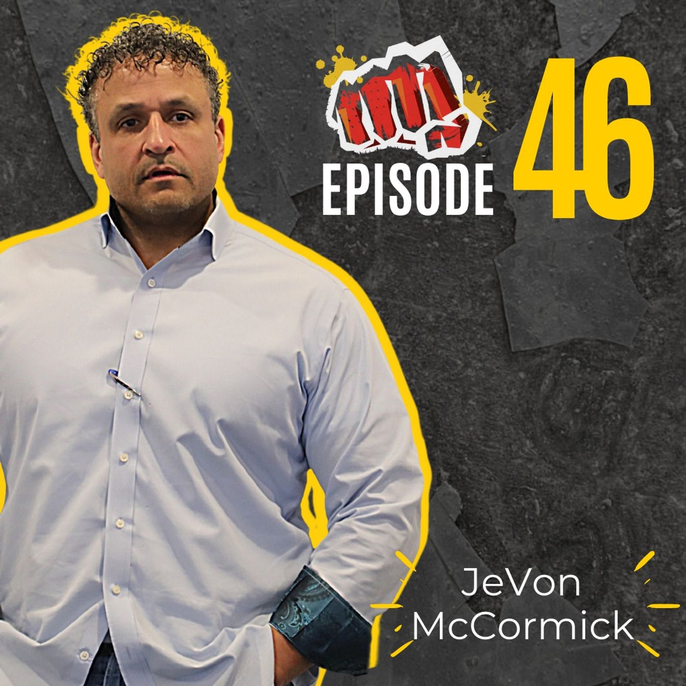 #46: You Can't Change Your Circumstances with JeVon McCormick
