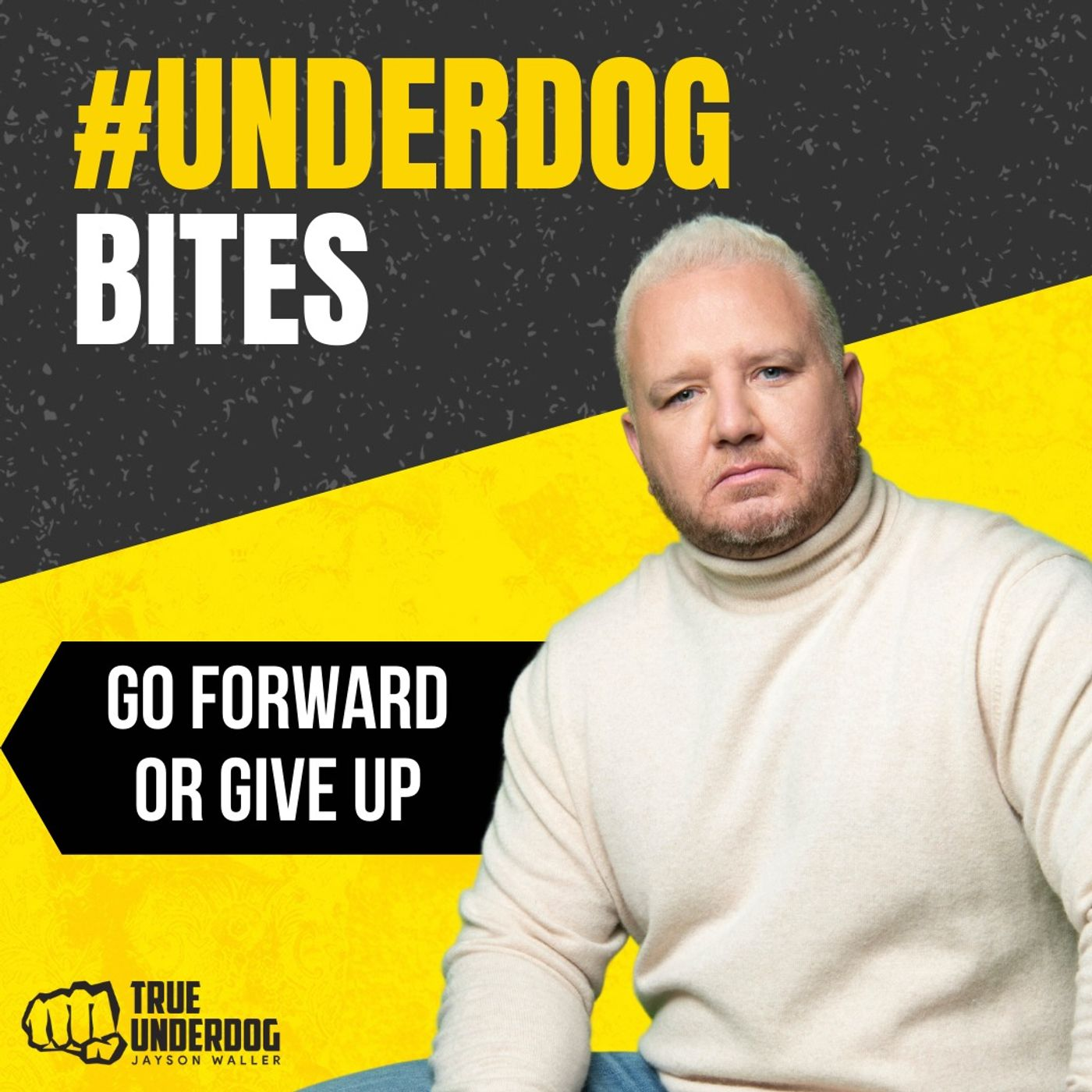 #UnderdogBites: Go Forward or Give Up with Jayson Waller